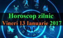 Horoscop zilnic Vineri, 13 Ianuarie 2017