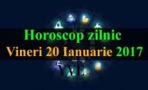 Horoscop zilnic Vineri, 20 Ianuarie 2017