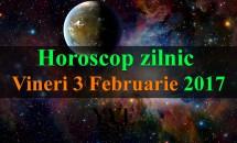 Horoscop zilnic Vineri, 3 Februarie 2017