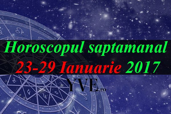 Horoscopul-saptamanal-23-29-Ianuarie-2017