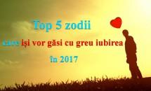Top 5 zodii care iși vor găsi cu greu iubirea în 2017