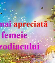 Cea mai apreciată femeie a zodiacului
