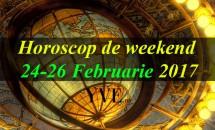 Horoscop de weekend 24-26 Februarie 2017