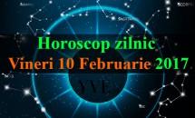 Horoscop zilnic Vineri, 10 Februarie 2017