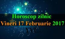 Horoscop zilnic Vineri, 17 Februarie 2017