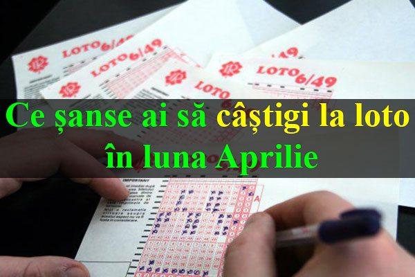 Ce-șanse-ai-să-câștigi-la-loto-în-luna-Aprilie