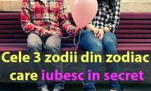 Cele 3 zodii din zodiac care iubesc în secret