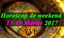 Horoscop de weekend 17-19 Martie 2017