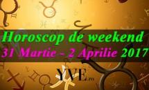 Horoscop de weekend 31 Martie - 2 Aprilie 2017