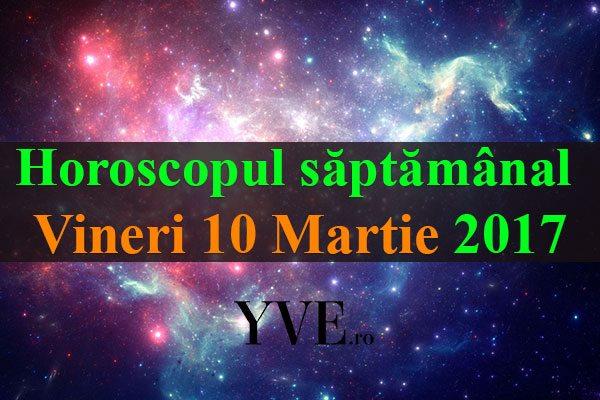 Horoscop-zilnic-Vineri-10-Martie-2017