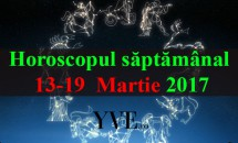 Horoscopul săptămânal 13-19  Martie 2017
