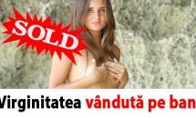 Virginitatea vândută pe bani