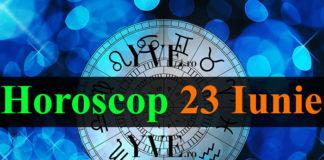Horoscop 23 Iunie 2018