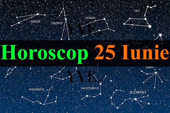Horoscop 25 Iunie 2018