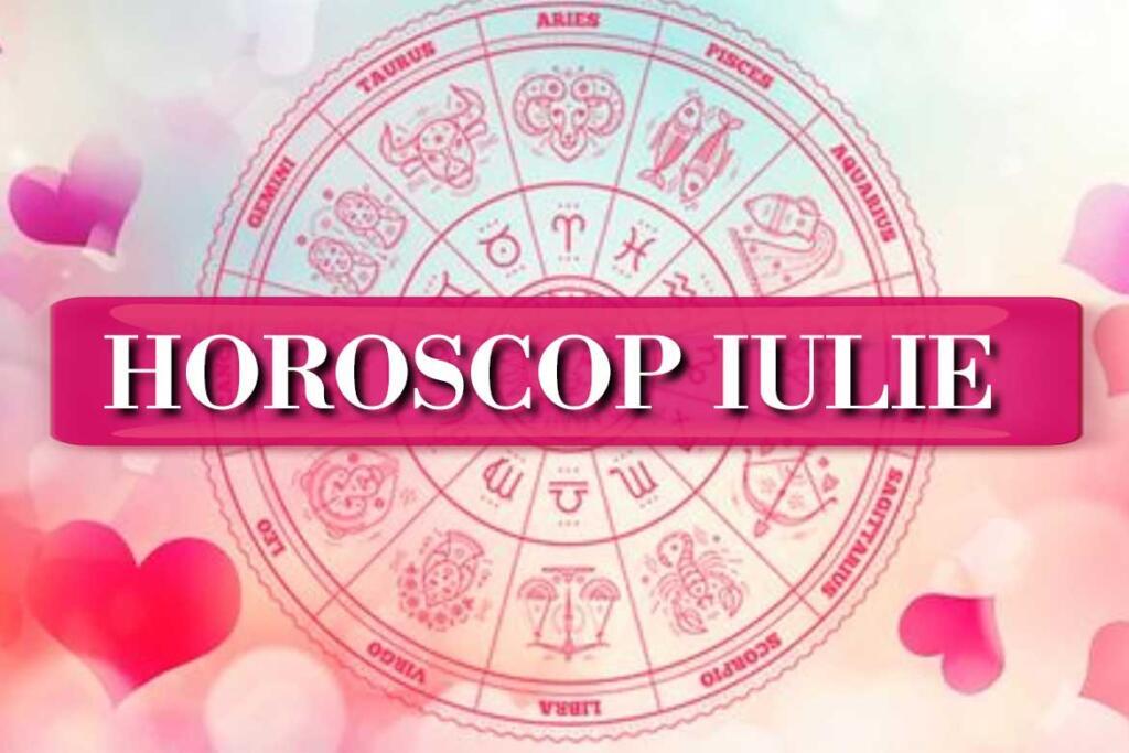 Horoscop IULIE 2020: o luna decisivă pentru Gemeni si incredibilă pentru Scorpioni