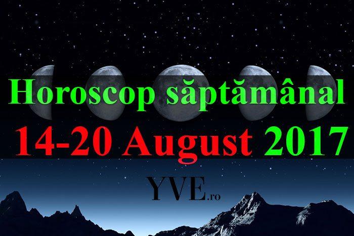 horoscopul saptamanii pentru 14-20 August 2017