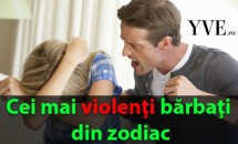 Aceştia sunt cei mai violenţi bărbaţi din zodiac