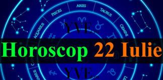 Horoscop 22 Iulie 2019