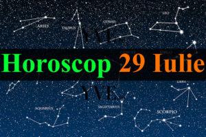Horoscop 29 Iulie 2021