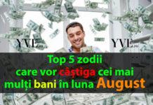 Top 5 zodii care vor castiga cei mai multi bani in luna August