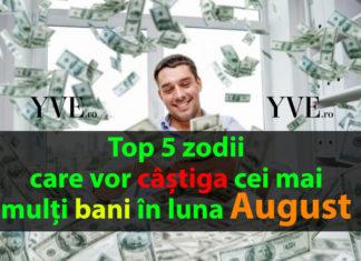 Top 5 zodii care vor castiga cei mai multi bani in August 2018