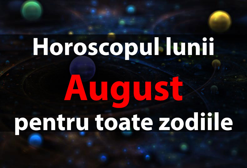 Horoscop August 2019