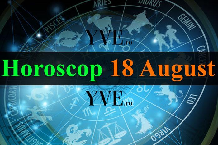 Horoscop 18 August 2018