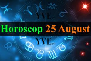 Horoscop 25 August 2019