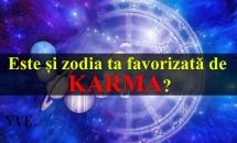 Este și zodia ta favorizată de karma? Află acum!