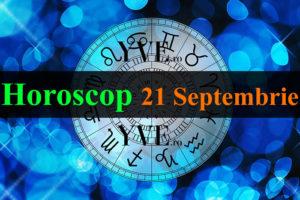 Horoscop 21 Septembrie 2020