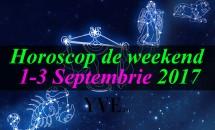 Horoscop de weekend 1-3 Septembrie 2017