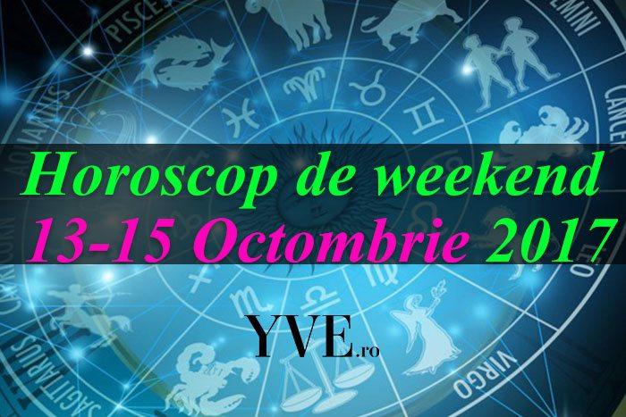 Horoscop de weekend 13-15 Octombrie 2017