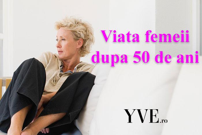 Viata femeii dupa 50 de ani