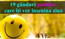 19 gânduri pozitive care îți vor însenina ziua