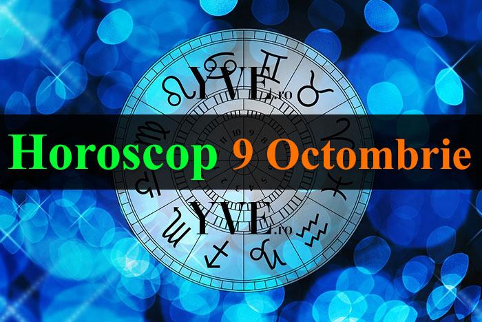 Horoscop 9 Octombrie 2019