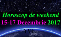 Horoscop de weekend 15-17 Decembrie 2017