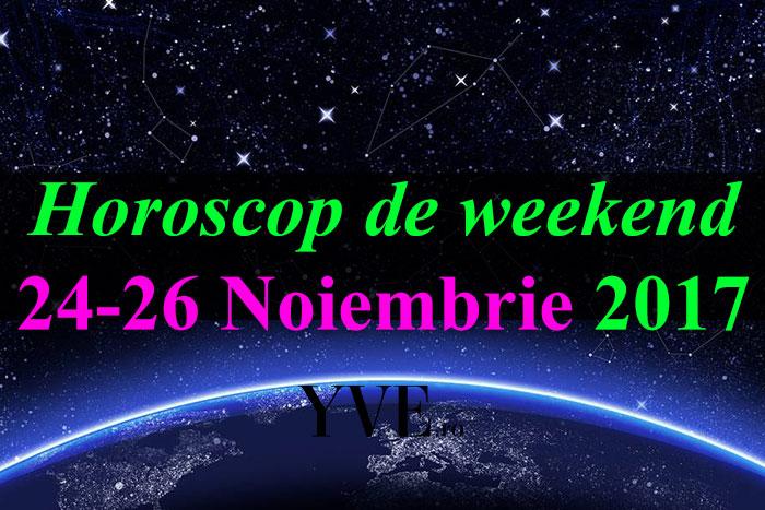Horoscop de weekend 24-26 Noiembrie 2017