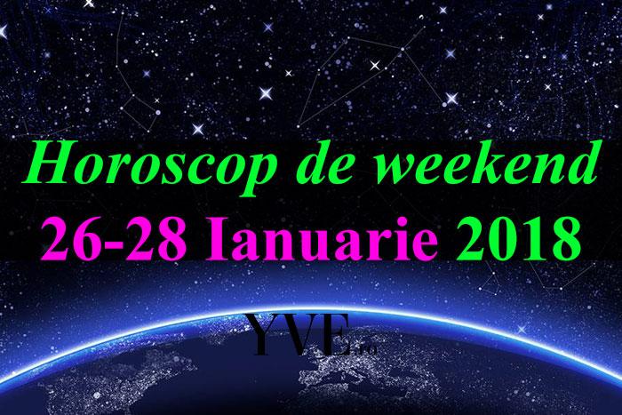 Horoscop de weekend 26-28 Ianuarie 2018