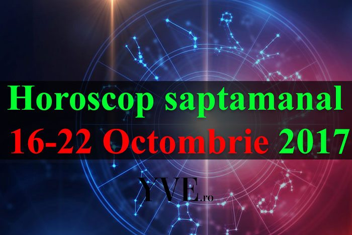 Horoscop saptamanal 16-22 Octombrie 2017