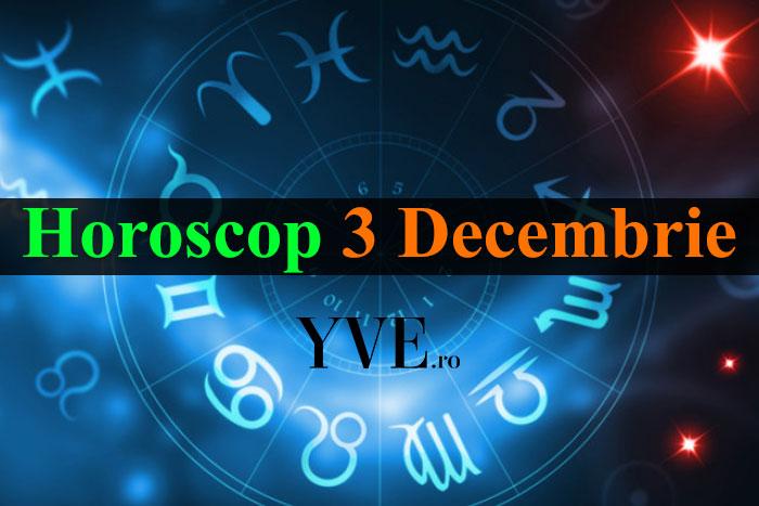 Horoscop 3 Decembrie