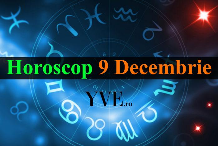 Horoscop 9 Decembrie