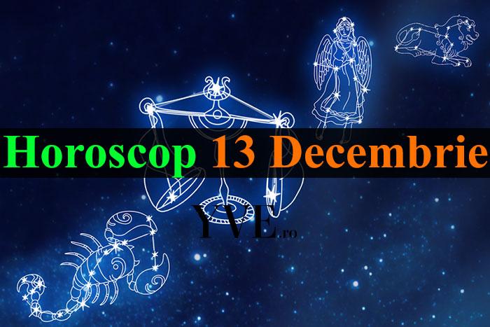 Horoscop 13 Decembrie