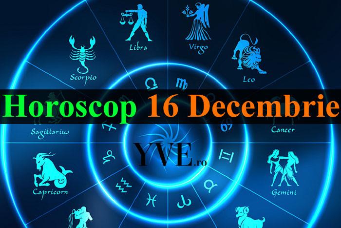 Horoscop 16 Decembrie