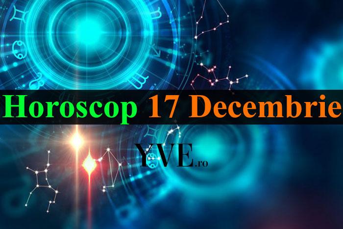 Horoscop 17 Decembrie