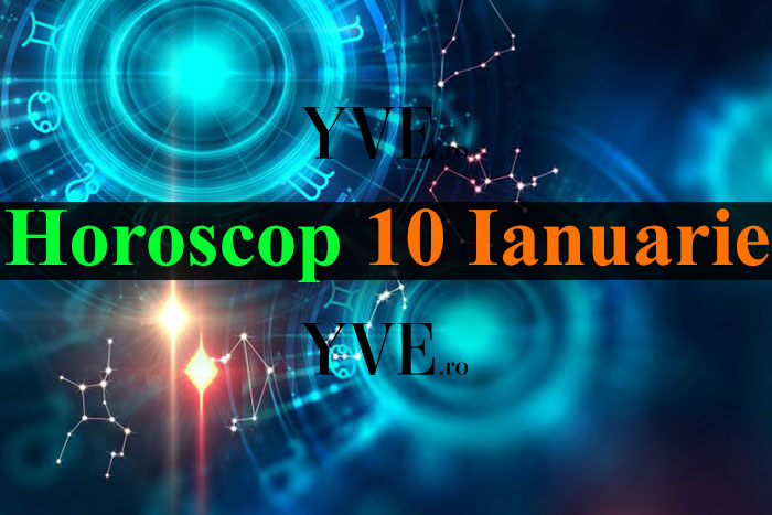 Horoscop 10 Ianuarie