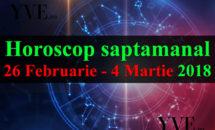 Horoscop saptamanal 26 Februarie - 4 Martie 2018