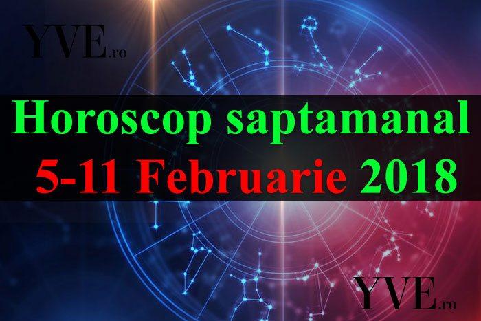Horoscop saptamanal 5-11 Februarie 2018 - YVE.ro