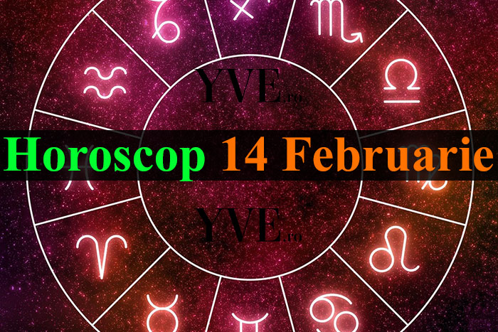 Horoscop 14 Februarie