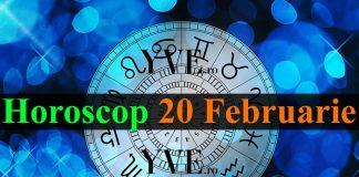 Horoscop 20 Februarie 2019