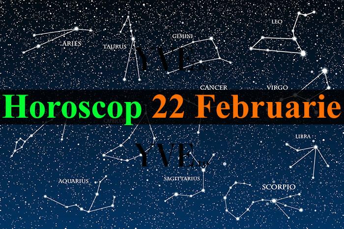 Horoscop 22 Februarie